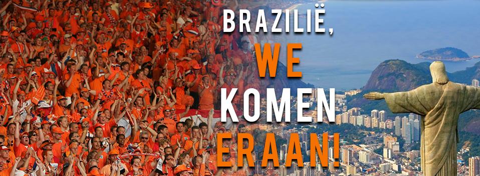 'Brazilië, we komen eraan!'